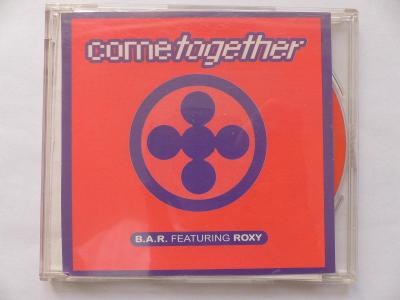 B.A.R. featuring ROXY: Come Together -  OD KORUNKY !!!