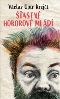 Václav Upír Krejčí: Šťastné hororové mládí