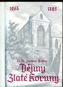 Dějiny Zlaté Koruny (kláštera) - Th.Dr. Jaroslav Kadlec - 1949