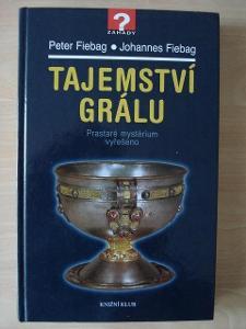 TAJEMSTVÍ GRÁLU - P. FIEBAG / J. FIEBAG (EDICE ZÁHADY)