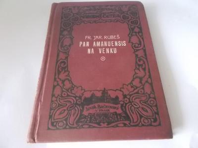 Fr. Jar. Rubeš Pan Amanuensis na venku aneb Putování za novelou (1908