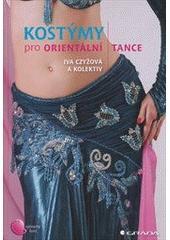 Kostýmy pro orientální tance / Iva Czyžová