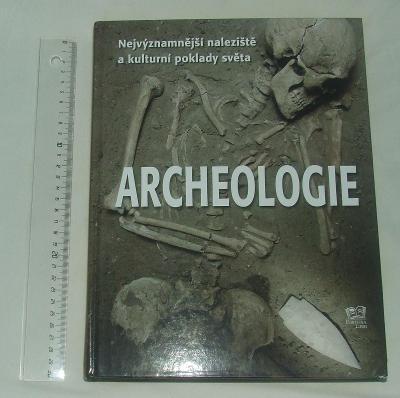 Archeologie - nejvýznamnější naleziště a poklady světa