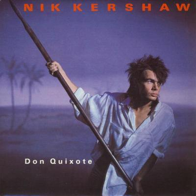 "NIK KERSHAW - DON QUIXOTE 7"" SP"