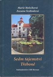 Třeboň - Sedm tajemství Třeboně / Marie Holečková, Zuzana Svobodová