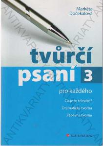 Tvůrčí psaní 3 Markéta Dočekalová Grada Publishing