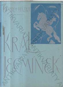 Král Ječmínek F.S. Procházka 1936 Fr. Hlavica