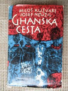 Kužvarth Miloš & Neužil Josef - Ghanská cesta ( 1. vydání)