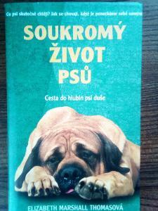Soukromý život psů Cesta do hlubin psí duše E. M. Thomas