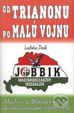 Maďaři a Slováci medzi dvojma vojnami 1918-1939 Jobbik/Dudák Slovensko