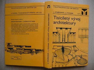 Tisíciletý vývoj architektury - J. Staňková - J. Pechar - SNTL 1979