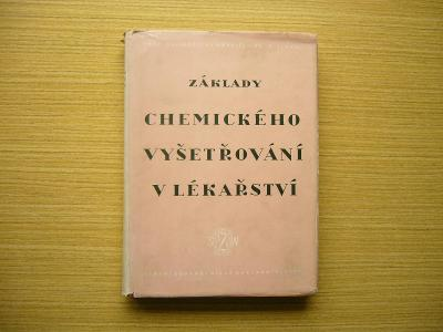 Hořejší, Slavík - Základy chemického vyšetřování v lékařství | 1953