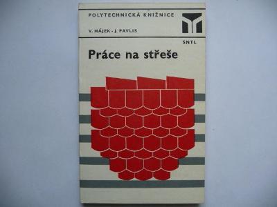 Práce na střeše - Václav Hájek - SNTL 1981