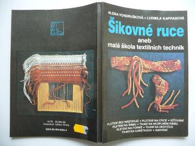 Kniha - Šikovné ruce aneb malá škola textilních technik - MF 1989