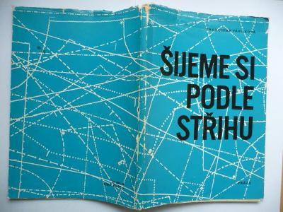 Kniha - Šijeme si podle střihu - Drahomíra Pavlíková - PRÁCE 1968