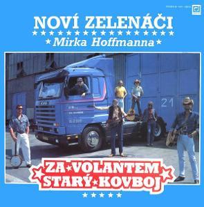 1992 LP Noví Zelenáči Mirka Hoffmanna* – Za Volantem Starý Kovboj, NM
