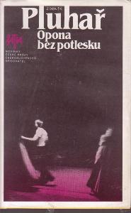 ZDEŇEK PLUHAŘ - Opona bez potlesku