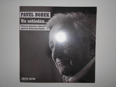 PAVEL BOBEK - VÍC NEHLEDÁM... - LP - NOVÉ  - ROK 2011 !