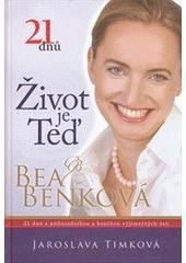 Bea Benková - Život je teď