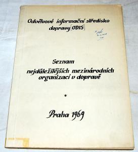 SEZNAM NEJDŮLEŽITĚJŠÍCH MEZINÁRODNÍCH ORGANIZACÍ V DOPRAVĚ 1969