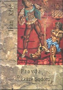 Pravda o zkáze Sodomy - Ivan Kříž - 1992