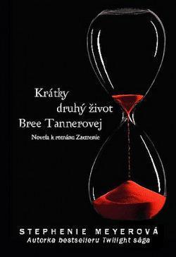 Krátký druhý život Bree Tannerové / Stephenie Meyerová