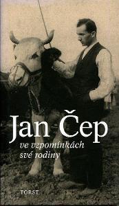 Jan Čep ve vzpomínkách své rodiny ( Torst)