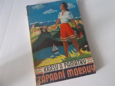 Krásy a památky západní Moravy Morava Propagační komise cca 1940