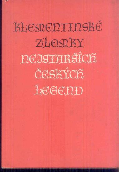 KLEMENTINSKÉ ZLOMKY  NEJSTARŠÍCH ČESKÝCH LEGEND   - Knihy