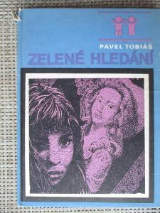 Tobiáš Pavel-  Zelené hledání (1. vydání)