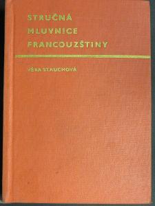 Stručná mluvnice francouzštiny - Stauchová V. - Academia Praha 1969