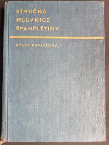 Stručná mluvnice španělštiny - Pavlíková J. - Academia Praha 1967