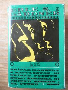 Gardner Erle Stanley 3x - Prípad manžela s minulosťou + 2 další
