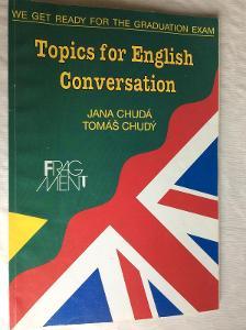 Topics  for Englich Conversatoon Jana Chudá Tomáš Chudý angličtina