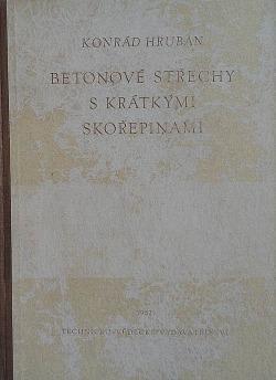 Kniha Betonové střechy s krátkými skořepinami / Konrád Hruban (1952)