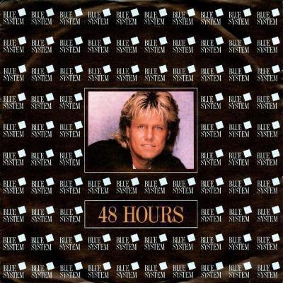 "BLUE SYSTEM - 48 Hours (7""singl)´1990 HANSA Rec. / TOP HIT"