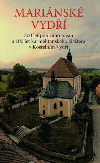 Cetkovský: Mariánské Vydří -  300 let poutního místa a 100 let klášter - Knihy
