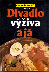 DIVADLO VÝŽIVA A JÁ Eva Veškrnová # první vydání 1992