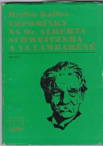 Vzpomíny na dr. Alberta Schweitzera a na Lambaréné / Radim Kalfus