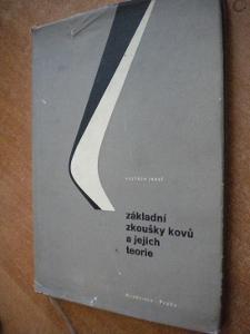 Jareš V. - Základní zkoušky kovů a jejich teorie - 1966