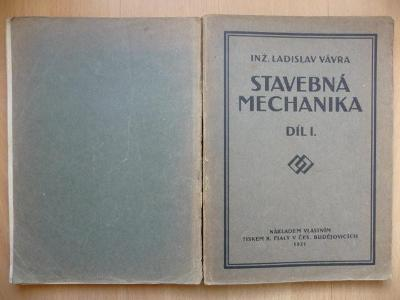 Stavebná mechanika - díl I. - Inž. Ladislav Vávra - 1921