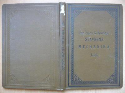 Stavebná mechanika - I. díl - Ing. Frant. Xav. Novotný - 1909