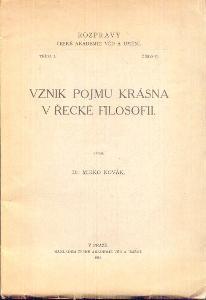 Dr.MIRKO NOVÁK  - VZNIK POJMU KRÁSNA V ŘECKÉ FILOSOFII  /1932/