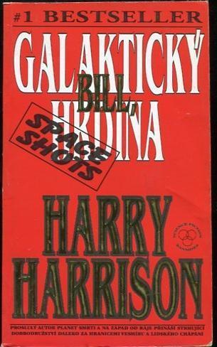Bill, galaktický hrdina SPACE SHOTS komplet - Harry Harrison
