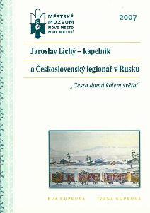 JAROSLAV LICHÝ – KAPELNÍK A ČESKOSLOVENSKÝ LEGIONÁŘ V RUSKU
