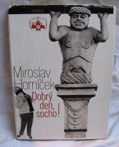 Miroslav Horníček - Dobrý den, socho !