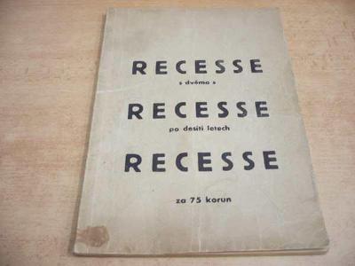 RECESSE s dvěma s, RECESSE po desíti letech, RECESSE za 75 korun /1946