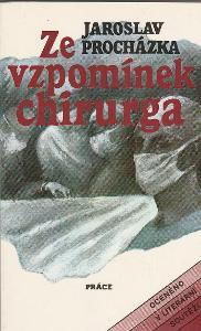 Jaroslav Procházka: Ze vzpomínek chirurga