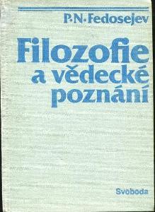 Filozofie a vědecké poznání - Pjotr Nikolajevič Fedosejev - 1988