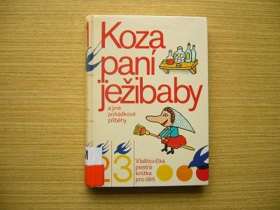 Mikulka, Nováková, Sojková - Koza paní Ježibaby a jiné pohádky   1984